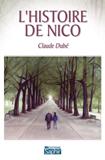 L'Histoire de Nico – Claude Dubé