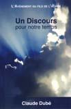 Un Discours pour notre temps – Claude Dubé