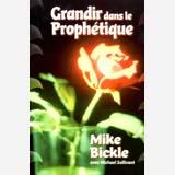 Grandir dans le prophétique – Mike Bickle