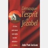 Démasquer l'esprit de Jézabel – John Paul Jackson
