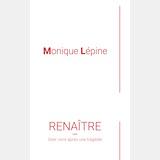 Renaître – Monique Lépine