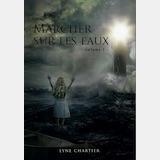 Marcher sur les eaux – Lyne Chartier